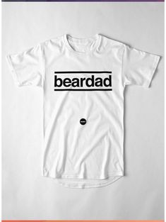 Beardad Quote By Skjegg Beard Works Long T-Shirt by SkjeggBeard