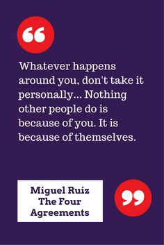 Nothing other people do is because of you #TheFourAgreements
