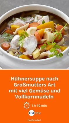 Hühnersuppe nach Großmutters Art – smarter - mit viel Gemüse und Vollkornnudeln - smarter - Kalorien: 512 kcal - Zeit: 1 Std. 10 Min.   eatsmarter.de