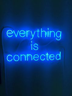 blue neon light everything is connected The Words, Neon Words, Hipster Vintage, Style Hipster, Vintage Wear, Everything Is Blue, Everything Is Connected, Neon Azul, Neon Quotes