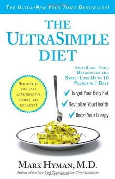 THE ULTRA SIMPLE DIET: Kick-Start Your Metabolism and Safely Lose Up to 10 Pounds in 7 Days