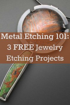 You can now add beautiful texture, pattern, and uniqueness to your metal jewelry designs with these 3 FREE metal etching projects! #jewelrymaking #etching #diyjewelry