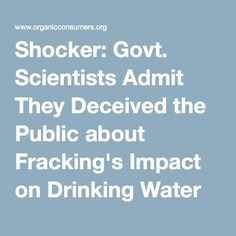 Shocker: Govt. Scientists Admit They Deceived the Public about Fracking's Impact on Drinking Water