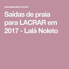 Saídas de praia para LACRAR em 2017 - Lalá Noleto
