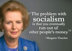 margaret thatcher the problem with socialism at DuckDuckGo Margaret Thatcher Zitate, Margaret Thatcher Quotes, Wise Quotes, Quotable Quotes, Inspirational Quotes, Qoutes, Famous Quotes, Bitch Quotes, Badass Quotes