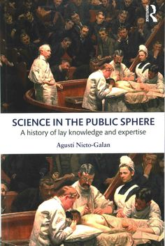 Science in the Public Sphere: A History of Lay Knowledge and Expertise