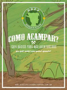 Como acampar? Guia básico para não-aventureiros ~ Discípulos de Peter Pan | Autoajuda, DIY, guias, playlists