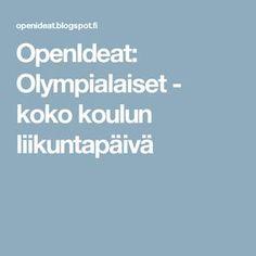 OpenIdeat: Olympialaiset - koko koulun liikuntapäivä