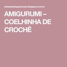 AMIGURUMI – COELHINHA DE CROCHÊ