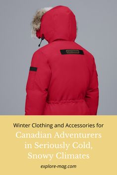 If you're venturing into the coldest of Canada's winters, you need the warmest clothes possible.