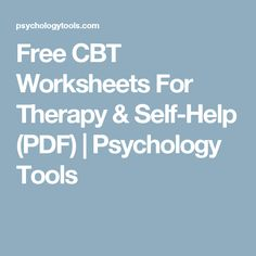Free CBT Worksheets For Therapy & Self-Help (PDF) | Psychology Tools