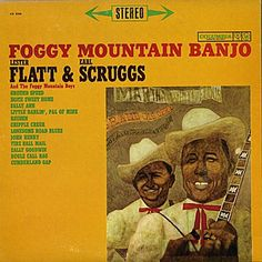 Lester Flatt and Earl Scruggs Foggy Mountain Banjo - vinyl LP Country Singers, Country Music, Best Vinyl Records, Foggy Mountains, Sally Ann, Americana Music, Bad Album, Bluegrass Music