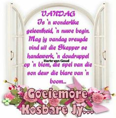 Evening Greetings, Goeie More, Good Morning Wishes, Afrikaans, Bible, Gallery, Good Morning Messages, Biblia, Afrikaans Language