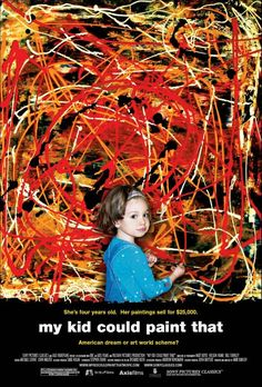 """For all the times you've looked at modern art and thought, """"My kid could paint that."""" -- here's someone whose kid actually did! This documentary looks at some timeless questions such as """"What is art?"""" and """"Where do we draw the line between parental help and individual achievement?"""""""