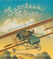 Lexile: Fearless Flyer: Ruth Law and Her Flying Machine by Heather Lang. the life of Ruth Law, who, in was determined to fly from Chicago to New York in one day, a feat never before attempted. American Library Association, Teacher Association, Quiet Confidence, Mentor Texts, World Of Books, Women In History, Read Aloud, The Life, Book Lists