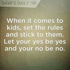 This is the single best and most effective parenting advice there is. Sadly, most parents don't follow it! No means no! #Parenting101