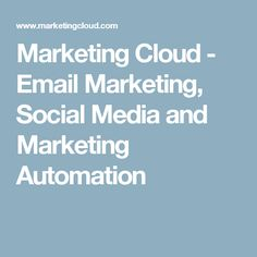 Marketing Cloud - Email Marketing, Social Media and Marketing Automation What Is Marketing, Event Marketing, Email Marketing, Marketing Automation, Special Events, Social Media, Clouds, York, Tools