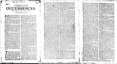 The first multi-page newspaper published in the Americas. It debuted in 1690.