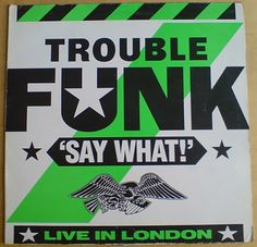 Found this gem in Philly a couple weeks ago. Not the greatest Trouble Funk live…