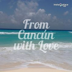 From Cancun with love