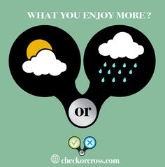 What you enjoy more ? -  Visit www.checkorcross.com , See how many have the same answer as yours