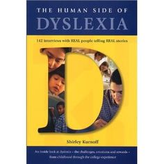 As Mentioned in the Boston Globe -  http://ht.ly/8oHcd - The Human Side of Dyslexia: 142 Interviews with Real People Telling Real Stories About Their Coping Strategies with Dyslexia - Kindergarten through College [Paperback] - Pinned by @PediaStaff – Please Visit http://ht.ly/63sNt for all our pediatric therapy pins