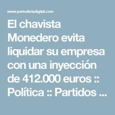 El chavista Monedero evita liquidar su empresa con una inyección de 412.000 euros  :: Política :: Partidos Políticos :: Periodista Digital