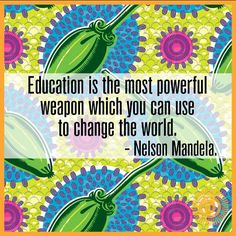 "Monday Motivation: ""Education is the most powerful weapon which you can use to change the world"" (Nelson Mandela) 