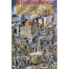 Rape of the Fair Country by Alexander Cordell — Reviews, Discussion, Bookclubs, Lists