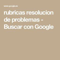 rubricas resolucion de problemas - Buscar con Google
