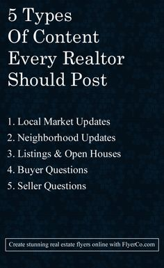 5 Types Of Content Every Realtor Should Be Posting http://flyerco.com #realestate #realtor real estate marketing tips