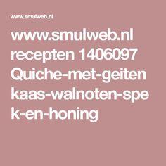 www.smulweb.nl recepten 1406097 Quiche-met-geitenkaas-walnoten-spek-en-honing Jamie Oliver, Bolognese, Quiche, Pasta, Hamburgers, Tapas, Slow Cooker, Good Food, Snacks