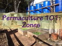 Part 2 of the Permaculture 101 series, this covers Permaculture zones.
