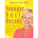 Younger Next Decade (Kindle Edition)By Barbara Ebel M.D.