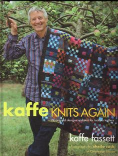 Kaffe Fasset.   Love him. His design and colors are fantastic.  And I love his quilts too.