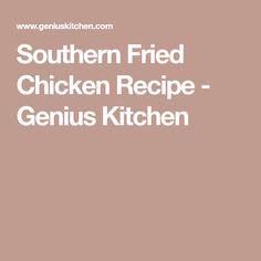 Southern Fried Chicken Recipe - Genius Kitchen