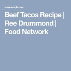 Get Beef Tacos Recipe from Food Network Easy Bruschetta Recipe, Grain Foods, Ree Drummond, Grated Cheese, Great Appetizers, Slice Of Bread, Stick Of Butter, Other Recipes, Food Network Recipes