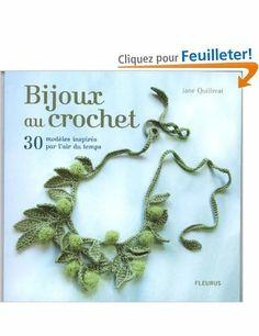 Bijoux au crochet : 30 modèles inspirés par l'air du temps - Jane Quillerat - Amazon.fr - Livres