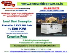 We can serve you for all Power requirements Solar Backup, Hybrid Diesel Generator at most competitive prices .