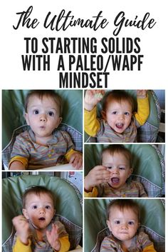 THE ULTIMATE GUIDE TO STARTING SOLIDS FOR MOMS WITH A WESTON A PRICE, PALEO, BULLETPROOF MINDSET