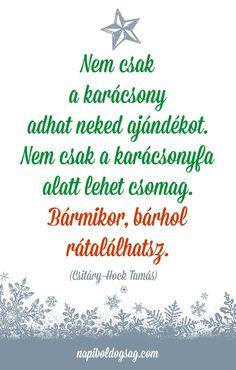 Nem csak a karácsony adhat neked ajándékot. Christmas Time, Christmas Gifts, Holiday, Christmas Gift Decorations, Happy New Year, Advent, Wisdom, Math, Quotes