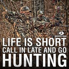 Go Hunting -  Christopher, but his would have been call in no work for duck hunting season
