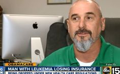 Man With Leukemia Loses Health Insurance Because of Obamacare Regulations