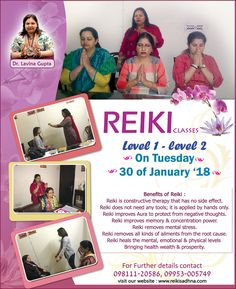 Reiki Classes Level 1 - Level 2  Benefits of Reiki  Reiki removes mental stress and all kinds of ailments from the root cause.  Reiki heals the mental, emotional & physical levels bringing health, wealth and prosperity.  Reiki Classes starts  On Tuesday  30th of January 2018  For further details, contact 09811120586, 09953005749  Visit our website http://www.reikisadhna.com/