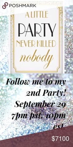✨Follow Me to My 2nd Party✨ It's Party Time...Join me as I co-host my 2nd Party on September 29th 7pm pst, 10pm est.  I'm so excited and can't wait to find all my Host Picks.  Follow Me...A Little Party Never Killed Nobody ✨🎉✨ Other