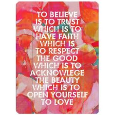 To Believe is the Trust Wall Art