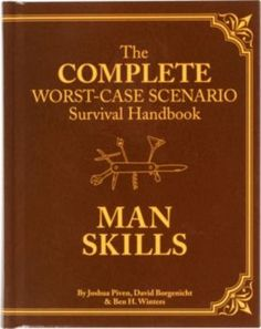 Buy a cheap copy of The Worst-Case Scenario Survival Handbook: Man Skills: (Survival Guide for Men, Book Gifts for Men, Cool Gifts for Men) by Joshua Piven, David Borgenicht, Ben H. Winters 0811874834 9780811874830 - A gently used book at a great low Unique Gifts For Him, Best Gifts For Men, Survival Prepping, Survival Skills, Survival Books, College Survival, Survival Equipment, Love My Man, Grad Gifts