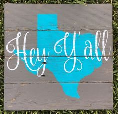 Hey Y'all  Texas Wood Sign  Any state by FenceandFancy on Etsy