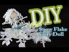 DIY Doll with a Snow Flake Dress Emilie Lefler YouTube video 9:03min This DIY doll with a snow flake dress is a great addition to my fairy doll making suite of tutorial videos... Hope you enjoy.