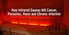 How Infrared Saunas Kill Cancer, Parasites, Yeast and Chronic infection #Extinguish #Endo